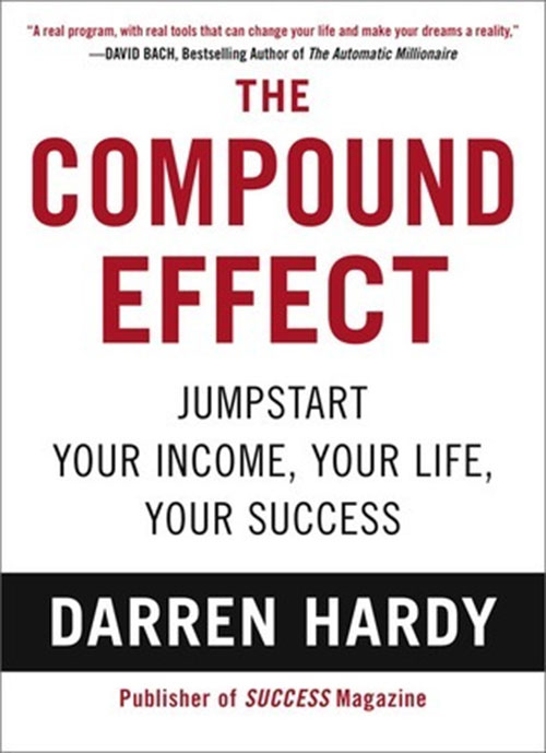 Best Entrepreneur Startup Books - The Compound Effect Cover