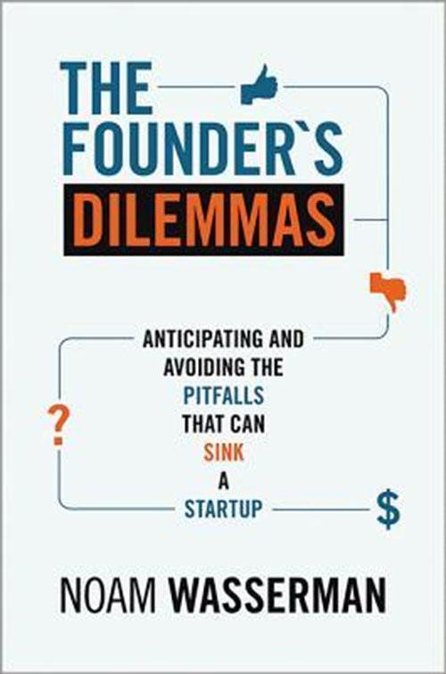 Best Entrepreneur Startup Books - The Founders Dilemmas Cover