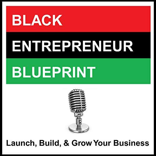 Black Entrepreneur Blueprint Podcast Logo