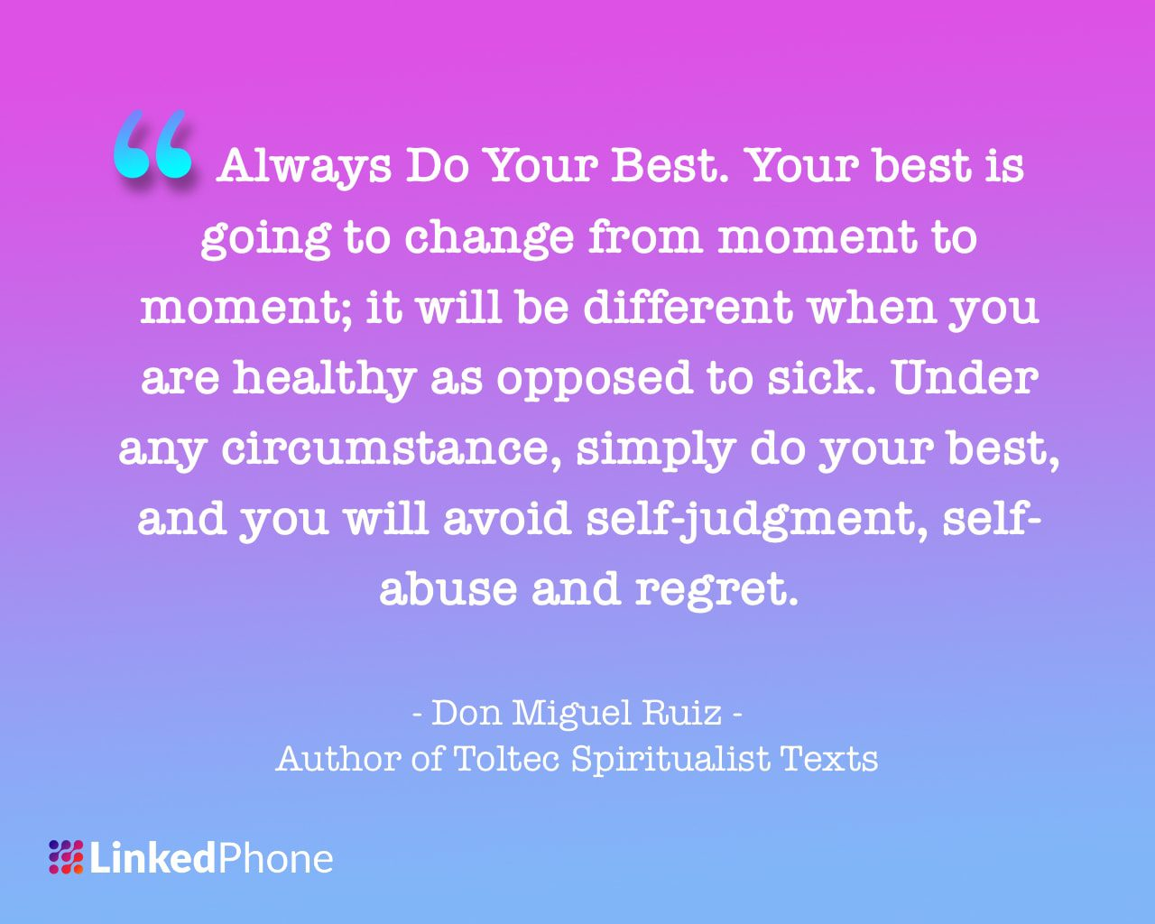 Don Miguel Ruiz - Inspirational Motivational Quotes and Sayings