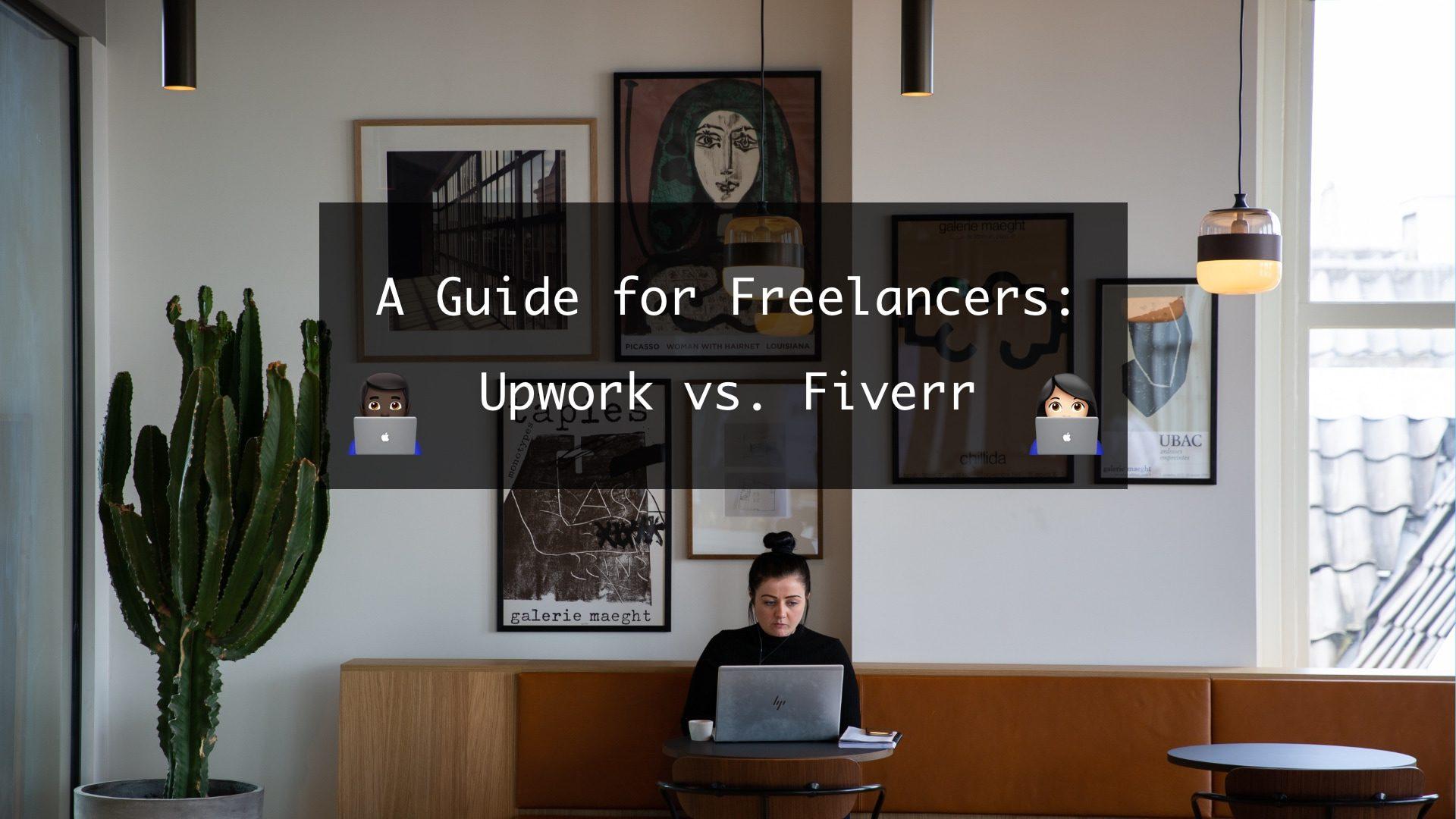 Freelancers Guide - Should I Freelance for Upwork or FIverr